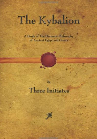 The Kybalion - An Ancient Text On Manifestation
