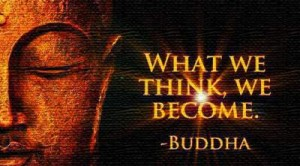 What You Think, You Become - attributed to The Buddha